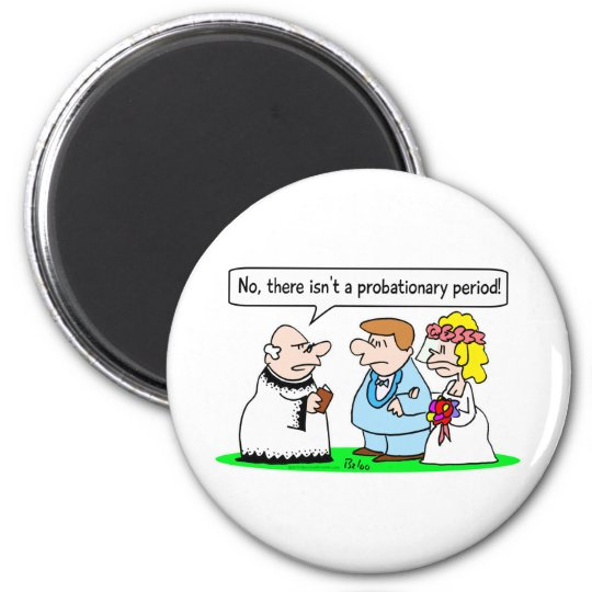 wedding probationary period magnet