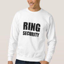 Wedding Ring Security Sweatshirt