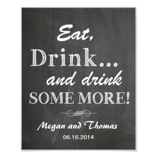 Wedding sign Chalkboard style funny Eat and Drink Photo Print