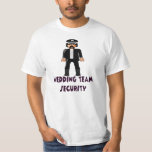 wedding team security T-Shirt