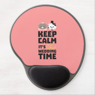 wedding time keep calm Zitj0 Gel Mouse Pad