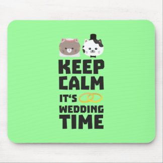 wedding time keep calm Zitj0 Mouse Pad