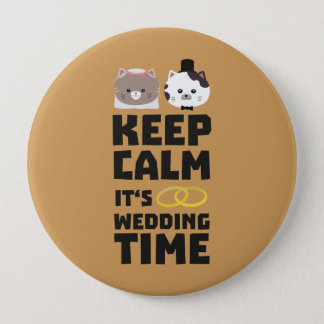 wedding time keep calm Zitj0 Pinback Button