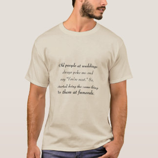 Weddings and Funerals T-Shirt