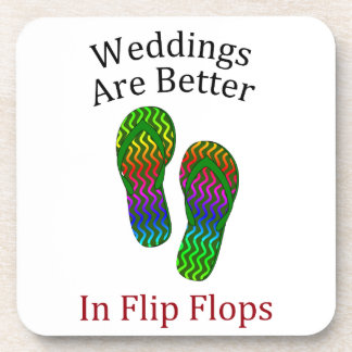 Weddings Are Better In Flip Flops Beach Wedding Coaster