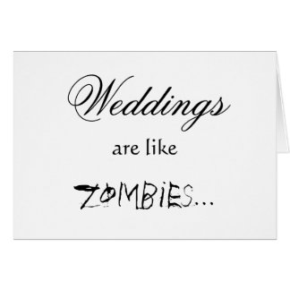 WEDDINGS ARE LIKE ZOMBIES CARDS