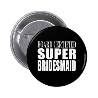 Weddings Favors Tokens & Thanks : Super Bridesmaid 2 Inch Round Button