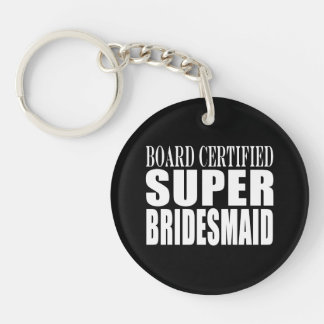 Weddings Favors Tokens & Thanks : Super Bridesmaid Single-Sided Round Acrylic Keychain
