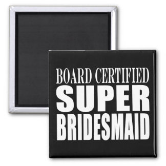 Weddings Favors Tokens & Thanks : Super Bridesmaid 2 Inch Square Magnet