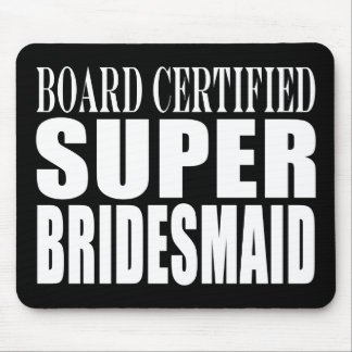 Weddings Favors Tokens & Thanks : Super Bridesmaid Mouse Pad