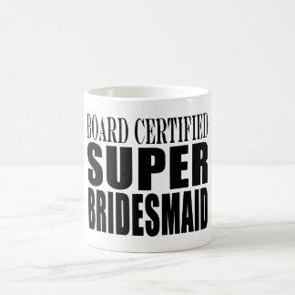 Weddings Favors Tokens & Thanks : Super Bridesmaid Classic White Coffee Mug