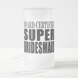 Weddings Favors Tokens & Thanks : Super Bridesmaid 16 Oz Frosted Glass Beer Mug
