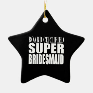 Weddings Favors Tokens Thanks Super Bridesmaid Ornaments