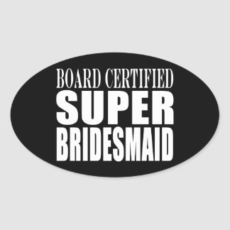 Weddings Favors Tokens & Thanks : Super Bridesmaid Oval Sticker