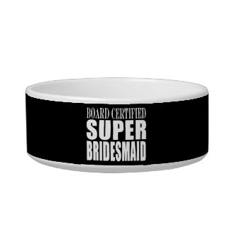 Weddings Favors Tokens & Thanks : Super Bridesmaid Pet Food Bowls
