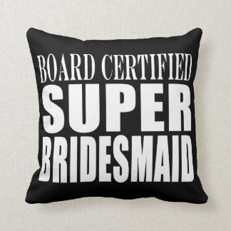 Weddings Favors Tokens & Thanks : Super Bridesmaid Pillows