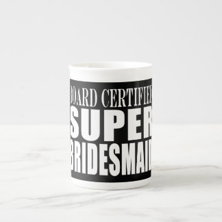 Weddings Favors Tokens & Thanks : Super Bridesmaid Tea Cup