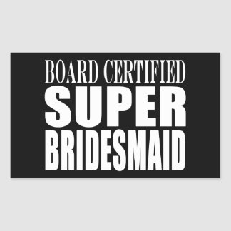 Weddings Favors Tokens & Thanks : Super Bridesmaid Rectangular Sticker