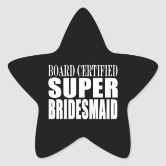 Weddings Favors Tokens & Thanks : Super Bridesmaid Star Sticker