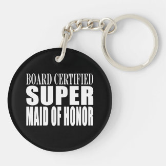Weddings Favors Tokens Thanks Super Maid of Honor Double-Sided Round Acrylic Keychain