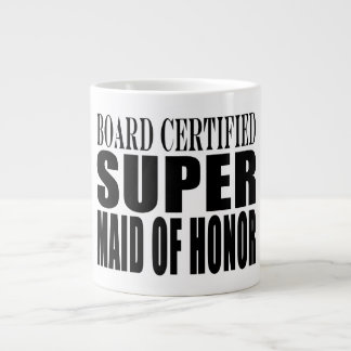 Weddings Favors Tokens Thanks Super Maid of Honor Large Coffee Mug