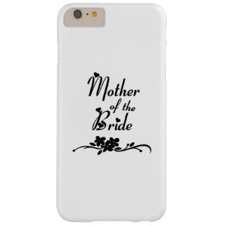 Weddings Mother of the Bride Barely There iPhone 6 Plus Case