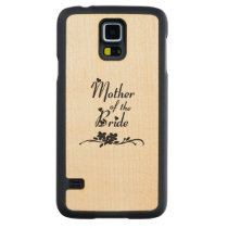 Weddings Mother of the Bride Carved Maple Galaxy S5 Case
