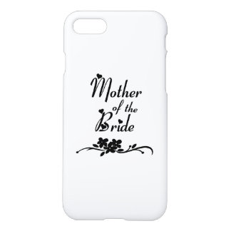 Weddings Mother of the Bride iPhone 7 Case