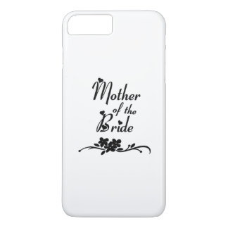 Weddings Mother of the Bride iPhone 8 Plus/7 Plus Case