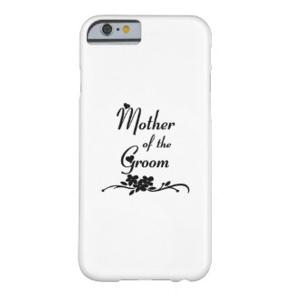 Weddings Mother of the Groom Barely There iPhone 6 Case