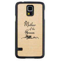 Weddings Mother of the Groom Carved Maple Galaxy S5 Case