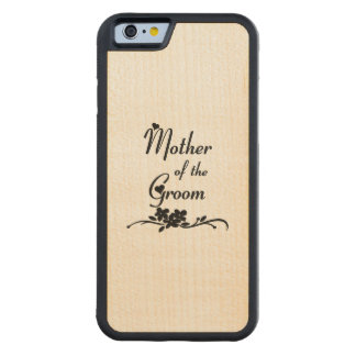 Weddings Mother of the Groom Carved® Maple iPhone 6 Bumper Case