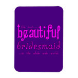 Weddings Party Favors Thanks Beautiful Bridesmaid Rectangle Magnets