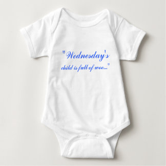 """Wednesday's, child is full of woe..."" Baby Bodysuit"
