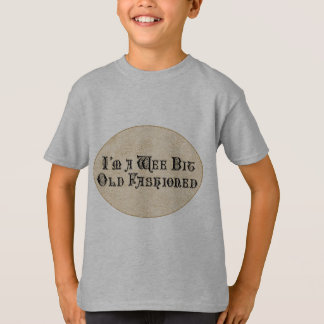Wee Bit Old Fashioned T-Shirt