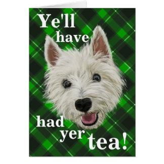Wee Westie. Ye'll have had yer tea! Card