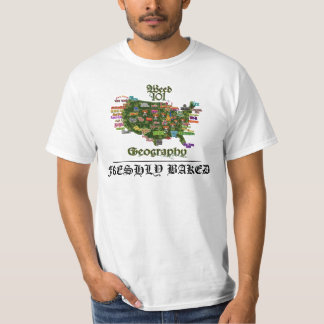 WeedGeographyWhitecopy, FRESHLY BAKED T-Shirt