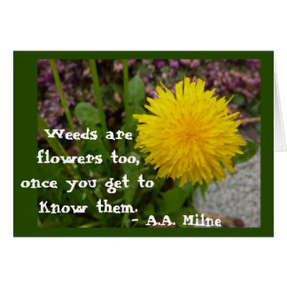Weeds are Flowers Card
