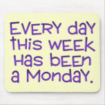 Week Full of Mondays Mouse Pads