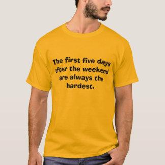 Weekdays Are Hard T-Shirt