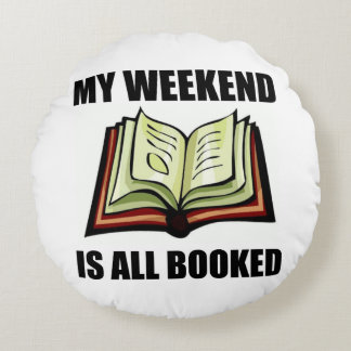 Weekend All Booked Round Pillow