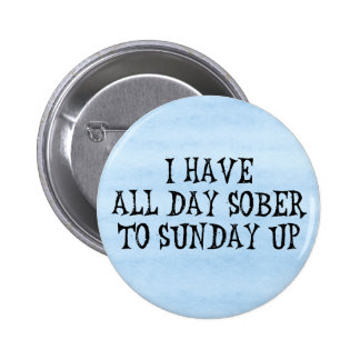 Weekend Drinking Humor 2 Inch Round Button