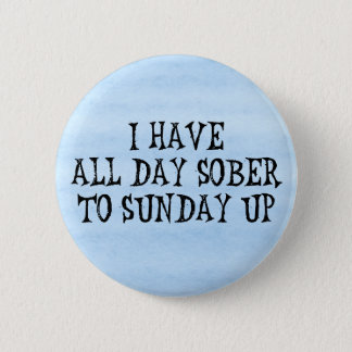 Weekend Drinking Humor Button