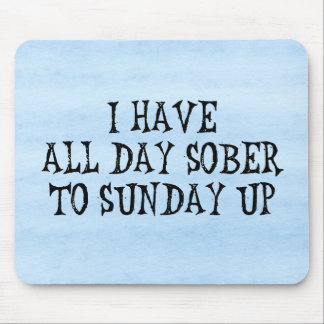 Weekend Drinking Humor Mouse Pad