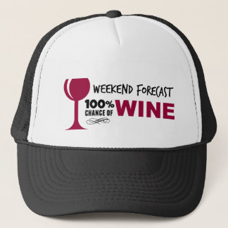 Weekend Forecast 100% Chance of Wine Trucker Hat