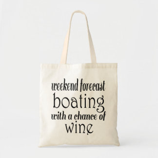 Weekend Forecast Boating and Wine Tote Bag