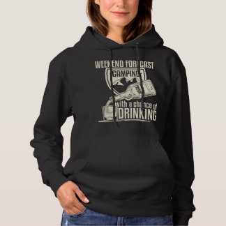 Weekend Forecast Camping With A Chance Of Drinking Hoodie