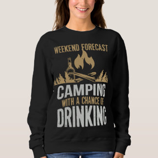 Weekend Forecast Camping With A Chance Of Drinking Sweatshirt