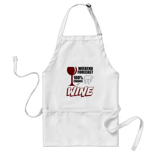 Weekend Forecast Cloudy 100% Chance of Wine Adult Apron