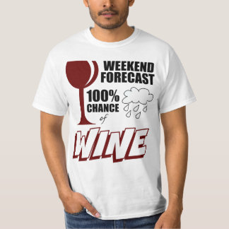 Weekend Forecast Cloudy 100% Chance of Wine T-Shirt